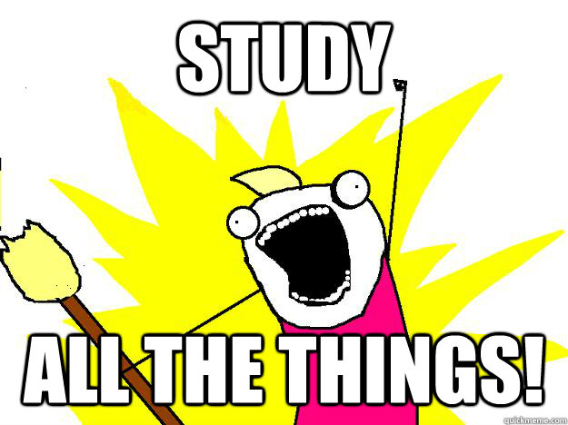 Meme: Study all the things!