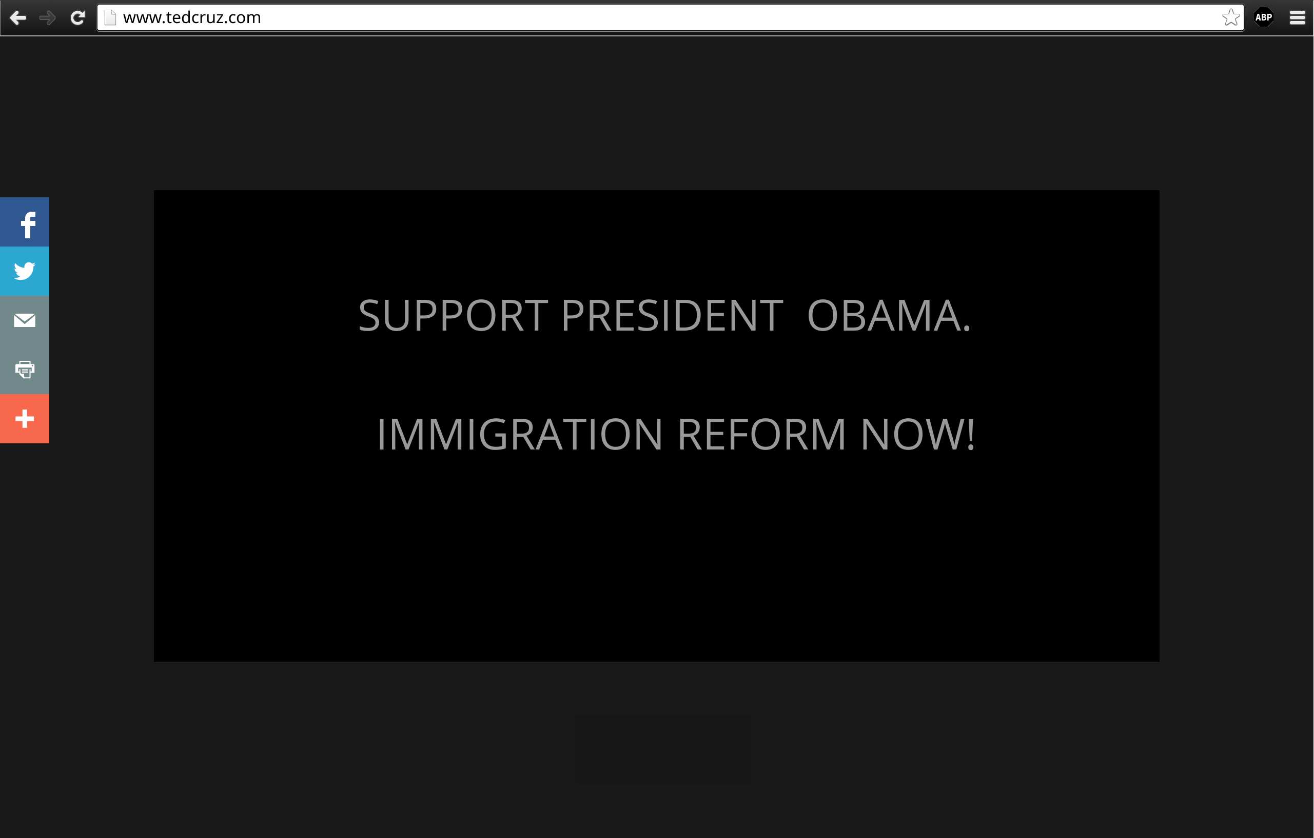 "www.tedcruz.com, showing the notice ""Support President Obama. / Immigration Reform Now!"""